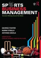 Sports Business Management ebook by George Foster,Norman O'Reilly,Antonio Davila