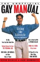 The Unofficial Gay Manual ebook by Kevin Dilallo,Jack Krumholtz