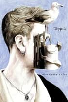 Tryptic ebook by Alan Kenneth Kite