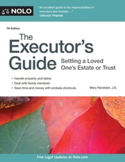 Executor's Guide, The - Settling a Loved One's Estate or Trust ebook by Mary Randolph, J.D.
