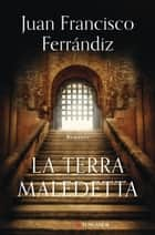 La terra maledetta ebook by Juan Francisco Ferrándiz