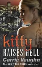 Kitty Raises Hell ebook by Carrie Vaughn