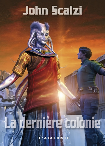 La Dernière Colonie - John Perry, T3 ebook by John Scalzi