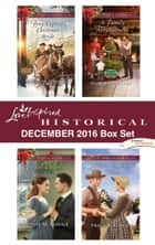 Harlequin Love Inspired Historical December 2016 Box Set - Pony Express Christmas Bride\Cowgirl Under the Mistletoe\A Family Arrangement\Wed on the Wagon Train ebook by Rhonda Gibson, Louise M. Gouge, Gabrielle Meyer,...