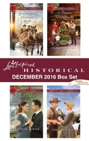Harlequin Love Inspired Historical December 2016 Box Set - An Anthology ebook by Rhonda Gibson, Louise M. Gouge, Gabrielle Meyer,...