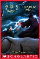 In the Shadow of Goll (The Secrets of Droon #28) ebook by Tony Abbott