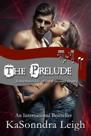 The Prelude - The Musical Interlude, #1 ebook by KaSonndra Leigh