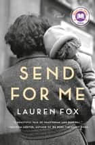 Send for Me - A novel ebooks by Lauren Fox