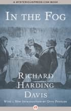 In the Fog ebook by Richard  Harding Davis