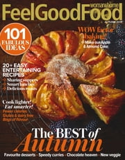 Woman & Home Feel Good Food - Issue# 1505 - Time Inc. (UK) Ltd magazine