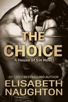 The Choice ebook by Elisabeth Naughton