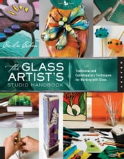 The Glass Artist's Studio Handbook - Traditional and Contemporary Techniques for Working with Glass ebook by Cecilia Cohen, Nataly Cohen Kadosh