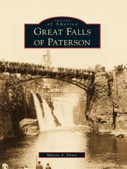Great Falls of Paterson ebook by Marcia A. Dente