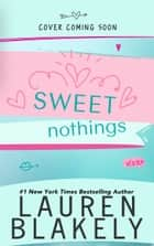 Sweet Nothings ebook by Lauren Blakely