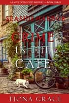 Crime in the Café (A Lacey Doyle Cozy Mystery—Book 3) ebook by Fiona Grace