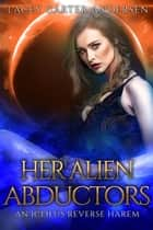 Her Alien Abductors - An Iceilus Reverse Harem, #2 ebook by Lacey Carter Andersen