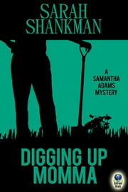 Digging Up Momma ebook by Sarah Shankman