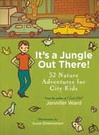 It's a Jungle Out There! ebook by Jennifer Ward