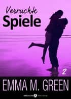 Verruchte Spiele Band 2 ebook by Emma M. Green