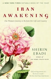 Iran Awakening - A Memoir of Revolution and Hope ebook by Shirin Ebadi,Azadeh Moaveni