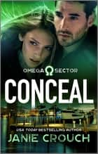 Conceal ebook by Janie Crouch