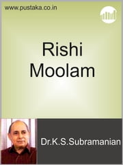 Rishi Moolam ebook by Dr.K.S.Subramanian