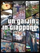 "Un Gaijin in Giappone ebook by Marco ""Frullo"" Frullanti"