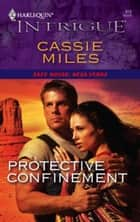 Protective Confinement ebook by Cassie Miles