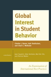Global Interest in Student Behavior - An Examination of International Best Practices ebook by Charles J. Russo, Ed.D., J.D., Panzer Chair in Education, University of Dayton,Izak Oosthuizen,Charl C. Wolhuter