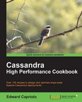 Cassandra High Performance Cookbook ebook by Edward Capriolo