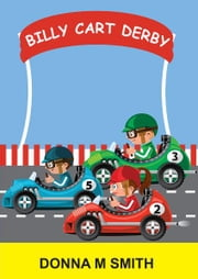 Billy Cart Derby ebook by Donna M Smith
