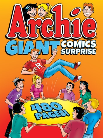 Archie Giant Comics Surprise ebook by Archie Superstars