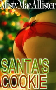 Santa's Cookie (Naughty Santa Series) ebook by Misty MacAllister