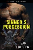 Sinner's Possession ebook by Sam Crescent