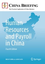 Human Resources and Payroll in China ebook by Dezan Shira & Associates,Chris Devonshire-Ellis,Christian Fleming,Eunice Ku