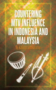 Countering MTV Influence in Indonesia and Malaysia ebook by Kalinga Seneviratne