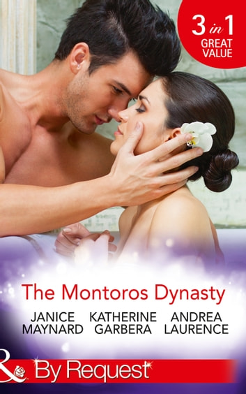 The Montoros Dynasty (Mills & Boon By Request) 電子書 by Andrea Laurence,Janice Maynard,Katherine Garbera