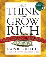 The Think and Grow Rich Success Journal ebook by Napoleon Hill,August Gold,Joel Fotinos