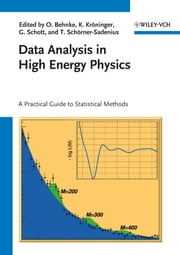 Data Analysis in High Energy Physics - A Practical Guide to Statistical Methods ebook by Olaf Behnke,Kevin Kröninger,Grégory Schott,Thomas Schörner-Sadenius