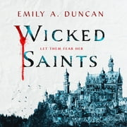 Wicked Saints - A Novel luisterboek by Emily A. Duncan