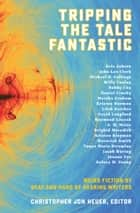 Tripping the Tale Fantastic: Weird Fiction by Deaf and Hard of Hearing Writers ebook by Christopher Jon Heuer