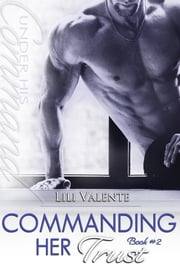 Commanding Her Trust ebook by Lili Valente