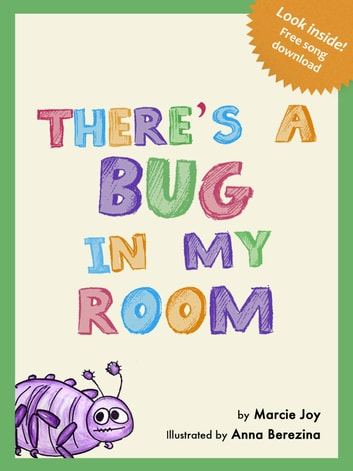There's a Bug In My Room ebook by Marcie Joy,Anna Berezina