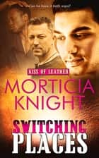 Switching Places ebook by Morticia Knight