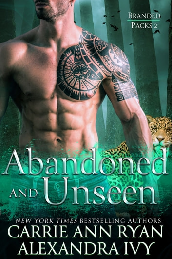 Abandoned and Unseen ebook by Carrie Ann Ryan,Alexandra Ivy