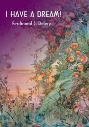 I Have a Dream! ebook by Ferdinand Delery