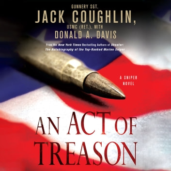 An Act of Treason - A Sniper Novel luisterboek by Donald A. Davis,Sgt. Jack Coughlin