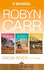 Virgin River - 1e trilogie ebook by Robyn Carr, Ingrid Zweedijk, Yvon Koelman
