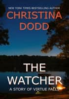 The Watcher - A Story of Virtue Falls ebook by Christina Dodd