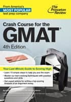 Crash Course for the GMAT, 4th Edition ebook by Princeton Review